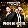 Alliance Dimitri Vegas & Like Mike - Bringing The Madness thumbnail