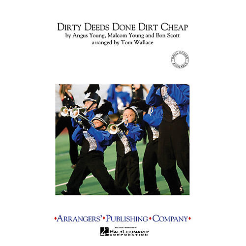 Arrangers Dirty Deeds Done Dirt Cheap Marching Band Level 3 by AC/DC Arranged by Tom Wallace