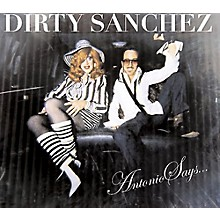 Dirty Sanchez - Antonio Says