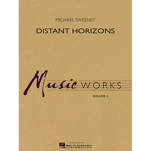 Hal Leonard Distant Horizons Concert Band Level 1.5 Composed by Michael Sweeney