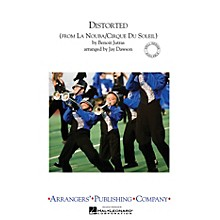 Arrangers Distorted Marching Band Level 3 by Cirque du Soleil Arranged by Jay Dawson