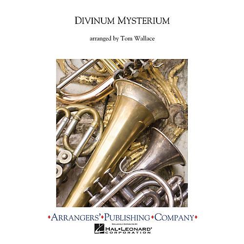 Arrangers Divinium Mysterium Concert Band Arranged by Tom Wallace