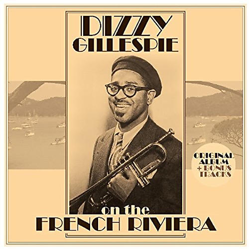 Alliance Dizzy Gillespie - On The French Riviera + Bonus Tracks