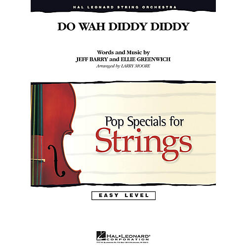 Hal Leonard Do Wah Diddy Diddy Easy Pop Specials For Strings Series Arranged by Larry Moore