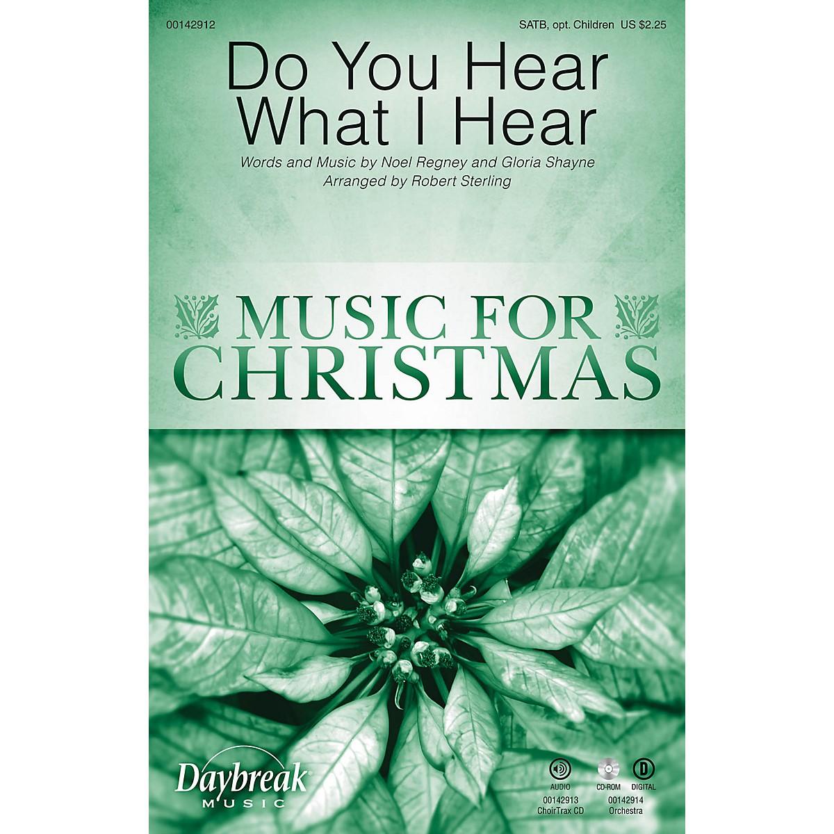 Daybreak Music Do You Hear What I Hear CHOIRTRAX CD Arranged by Robert Sterling