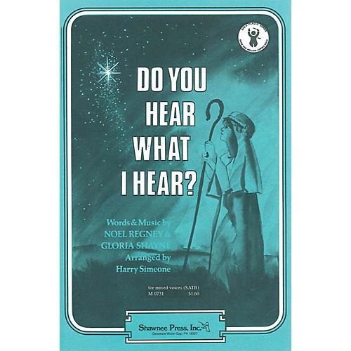 Shawnee Press Do You Hear What I Hear? SATB Arranged by Harry Simeone