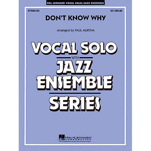 Hal Leonard Don't Know Why (Key: B-flat) (Vocal, Flugelhorn or Tenor Sax Feature) Jazz Band Level 3