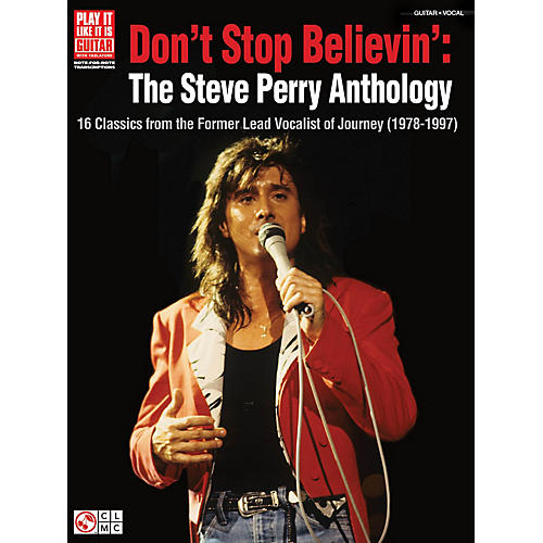 Cherry Lane Don't Stop Believin': The Steve Perry Anthology Play It Like It Is Series Softcover Performed by Journey