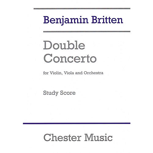 Chester Music Double Concerto Music Sales America Softcover Composed by Benjamin Britten Edited by Colin Matthews
