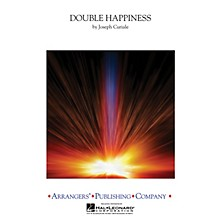 Arrangers Double Happiness Concert Band Level 3 Composed by Joseph Curiale