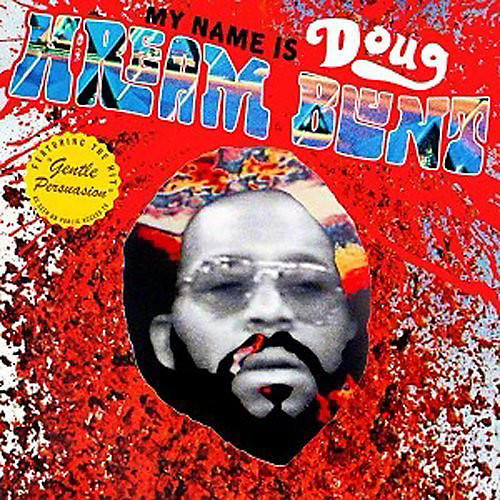 Alliance Doug Hream Blunt - My Name Is Doug Hream Blunt: Featuring the Hit