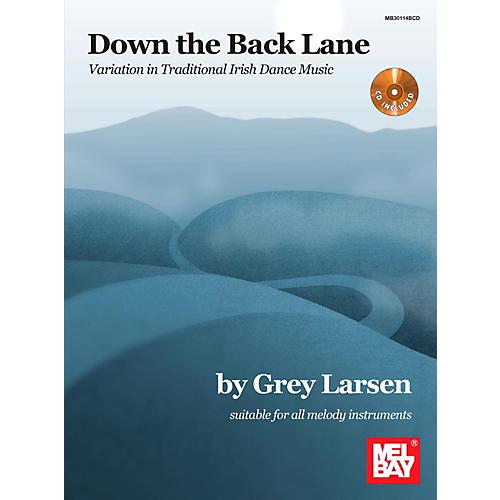 Mel Bay Down the Back Lane: Variation in Traditional Irish Dance Music