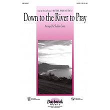 Daybreak Music Down to the River to Pray (from O Brother, Where Art Thou?) (2-Part and Piano) 2-Part by Sheldon Curry