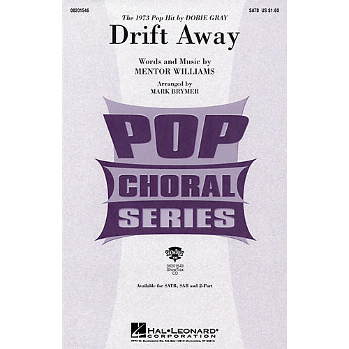 Hal Leonard Drift Away SATB by Dobie Gray arranged by Mark Brymer