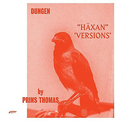 Alliance Dungen - Haxan (Versions By Prins Thomas)