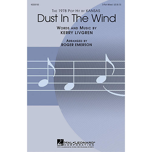 Hal Leonard Dust in the Wind 3-Part Mixed by Kansas arranged by Roger Emerson