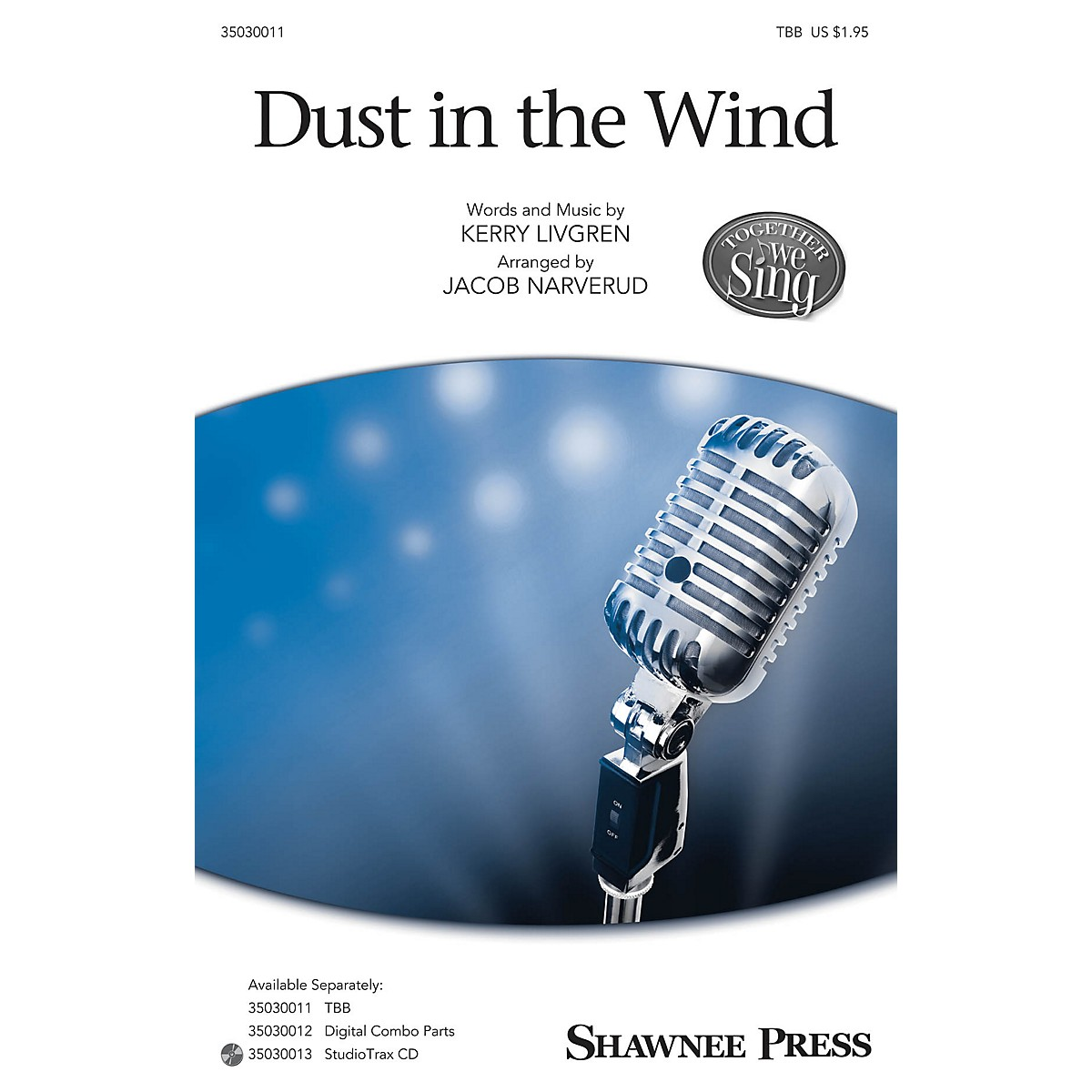 Shawnee Press Dust in the Wind (Together We Sing Series) TBB by Kansas arranged by Jacob Narverud