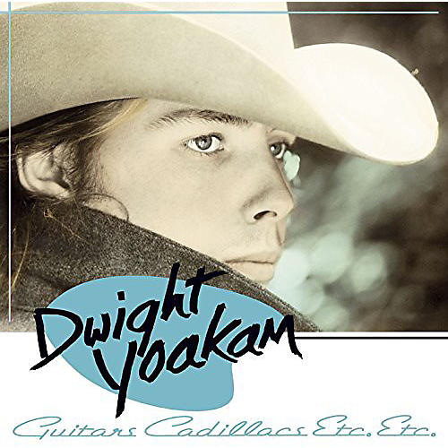 Alliance Dwight Yoakam - Guitars Cadillacs Etc Etc
