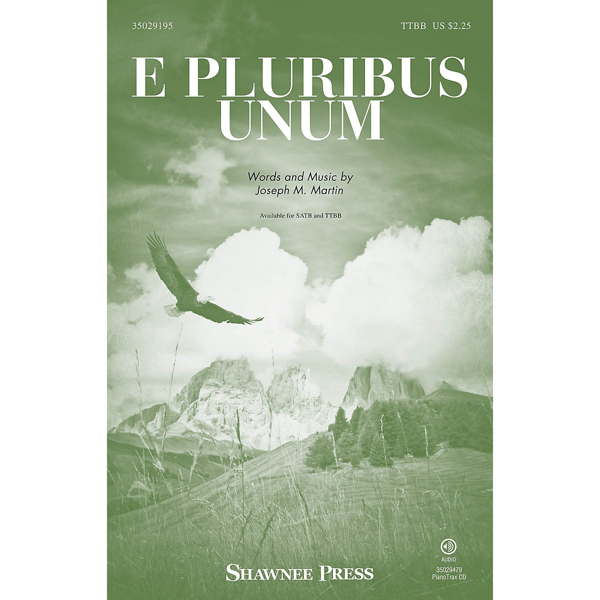 Shawnee Press E Pluribus Unum TTBB composed by Joseph M. Martin