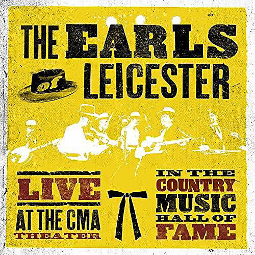 Alliance EARLS OF LEICESTER - Live At The CMA Theatre In The Country Hall Of Fame