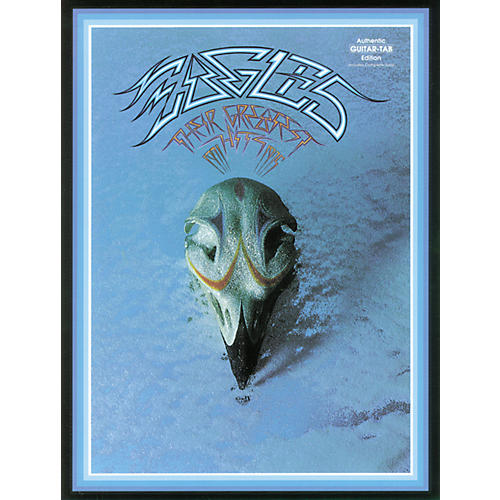 Hal Leonard Eagles Their Greatest Hits 1971-1975 Guitar Tab Songbook