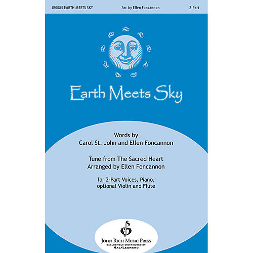 John Rich Music Press Earth Meets Sky 2-Part arranged by Ellen Foncannon