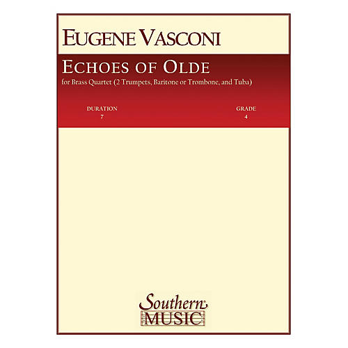 Southern Echoes of Olde (Old) (Brass Quartet) Southern Music Series by Eugene Vasconi