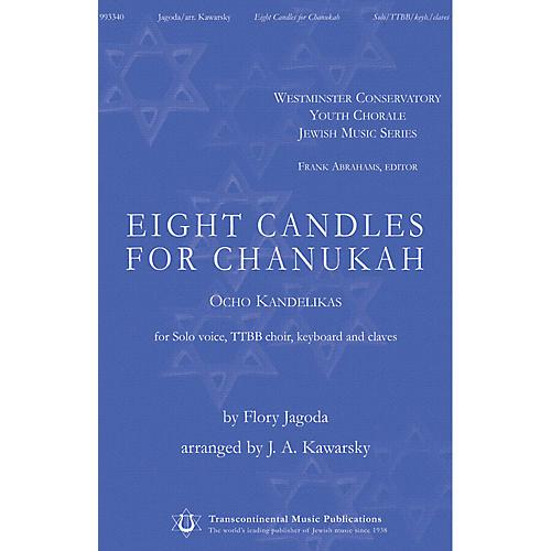 Transcontinental Music Eight Candles for Chanukah (Ocho Kendelikas) TTBB/SOLO arranged by J.A. Kawarsky
