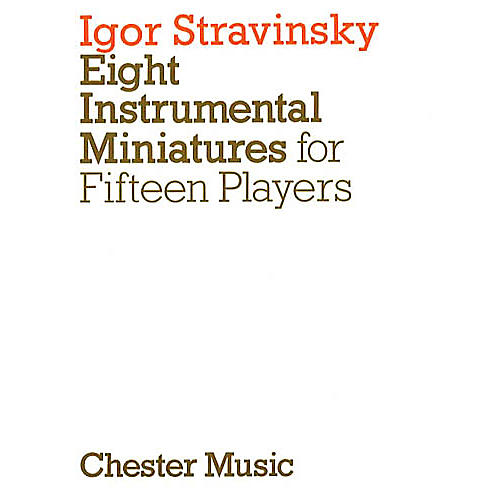 Chester Music Eight Instrumental Miniatures Music Sales America Series Composed by Igor Stravinsky