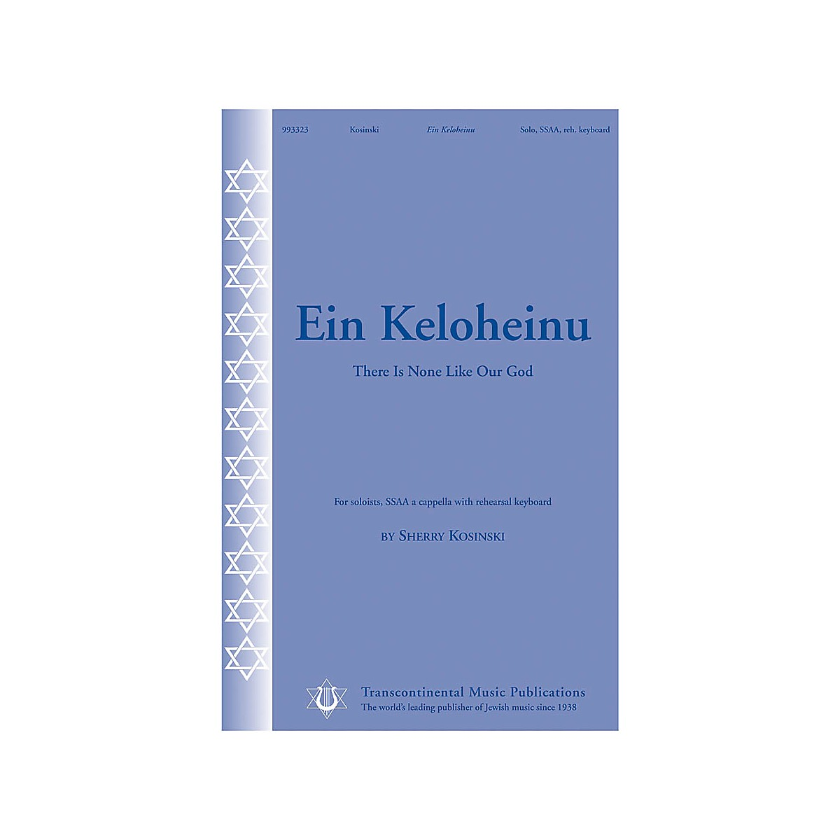 Transcontinental Music Ein Keloheinu (There Is None Like Our God) SSAA A Cappella composed by Sherry Kosinksi