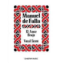 Chester Music El Amor Brujo Music Sales America Series  by Manuel de Falla