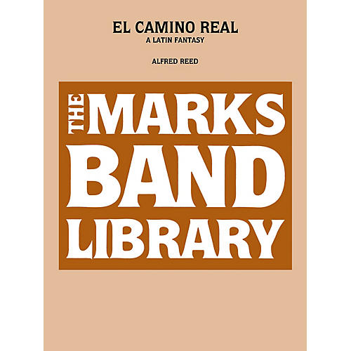 Edward B. Marks Music Company El Camino Real - A Latin Fantasy (Full Score) Concert Band Level 5 Composed by Alfred Reed