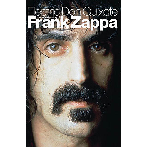 Omnibus Electric Don Quixote (The Definitive Story of Frank Zappa) Omnibus Press Series Softcover