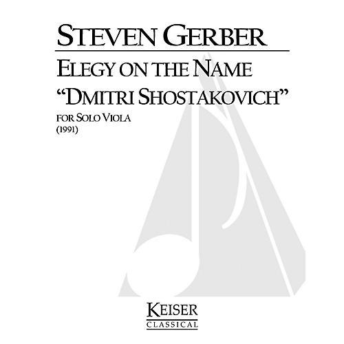 Lauren Keiser Music Publishing Elegy on the Name Dmitri Shostakovich (for Solo Viola) LKM Music Series