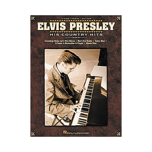Hal Leonard Elvis Presley - His Country Hits Piano, Vocal, Guitar Songbook