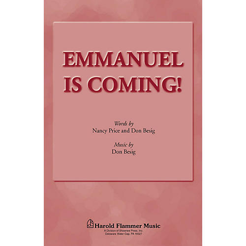 Shawnee Press Emmanuel Is Coming SATB composed by Don Besig
