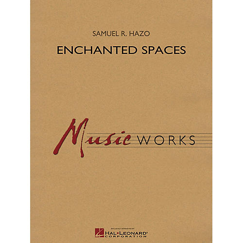 Hal Leonard Enchanted Spaces Concert Band Level 4 Composed by Samuel R. Hazo