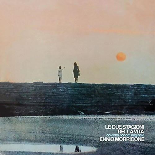 Alliance Ennio Morricone - Le Due Stagioni Della Vita (original Soundtrack)