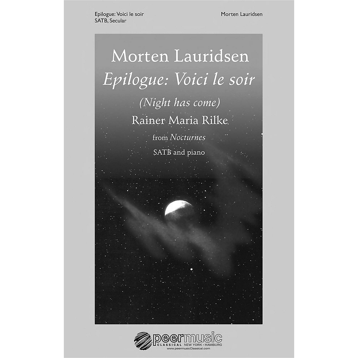 Peer Music Epilogue: Voici le soir (from Nocturnes SATB and Piano) Composed by Morten Lauridsen