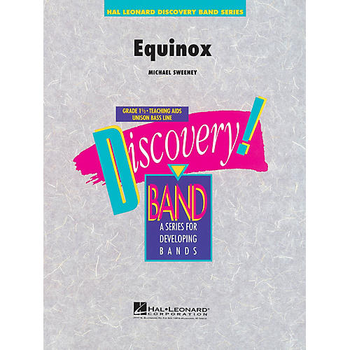 Hal Leonard Equinox Concert Band Level 1.5 Composed by Michael Sweeney