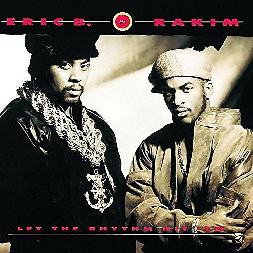 Alliance Eric B & Rakim - Let The Rhythm Hit 'Em