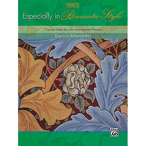 Alfred Especially in Romantic Style Book 3 Piano