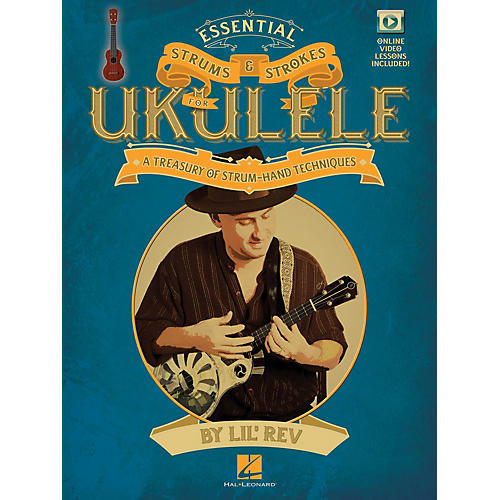 Hal Leonard Essential Strums & Strokes for Ukulele Ukulele Series Softcover Video Online Written by Lil' Rev