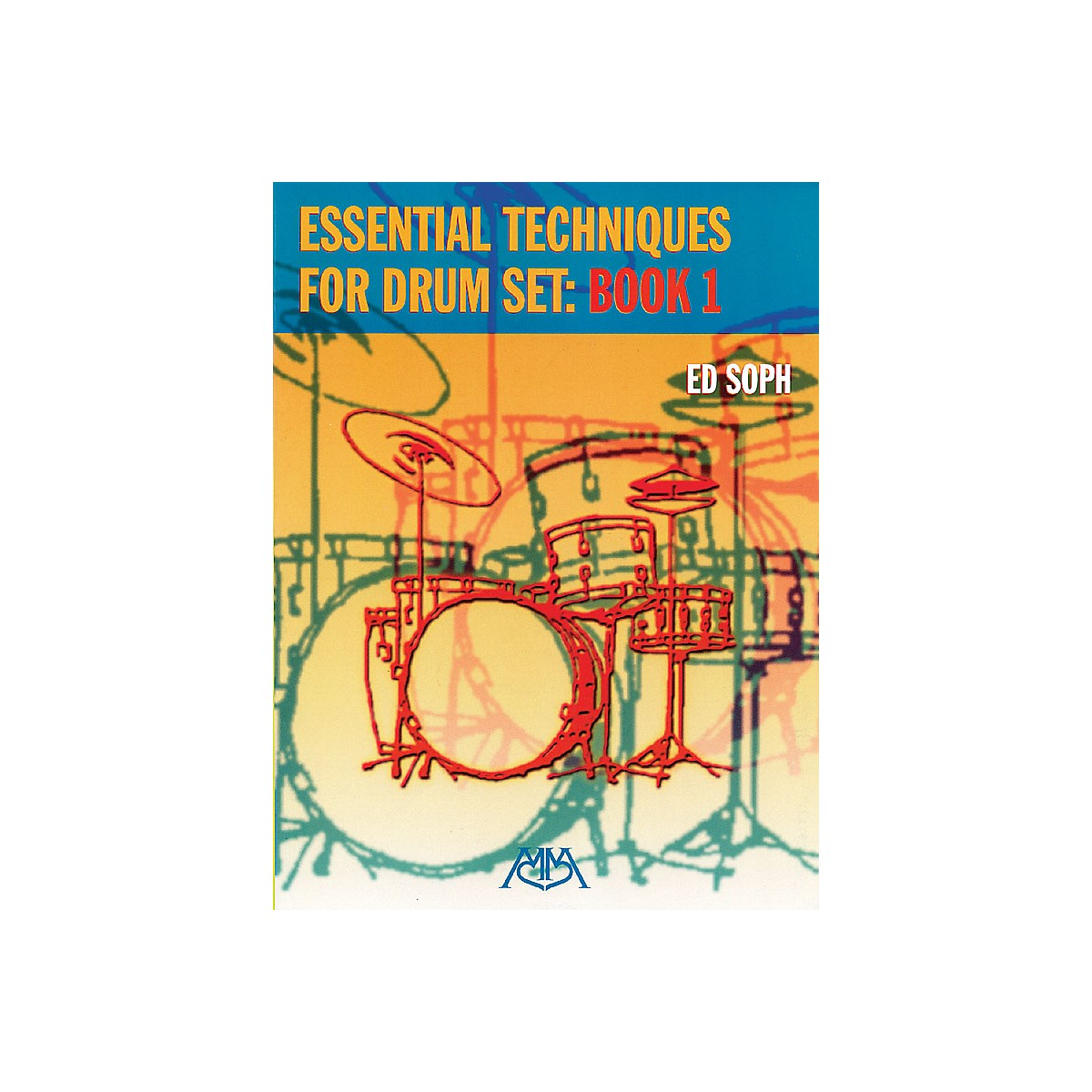 Meredith Music Essential Techniques for Drum Set: Book 1 Meredith Music Percussion Series Softcover Composed by Ed Soph