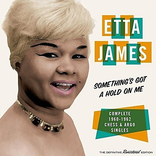 Alliance Etta James - Something's Got A Hold On Me: Complete 1960-1962 Chess & Argo Singles