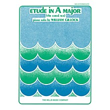 Willis Music Etude in A Major (Coral Sea) (Mid-Inter Level) Willis Series Book by William Gillock
