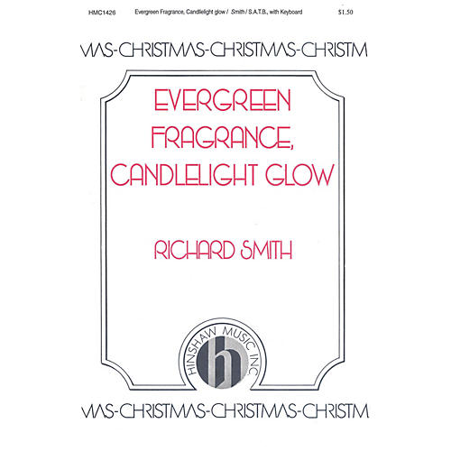 Hinshaw Music Evergreen Fragrance, Candlelight Glow SATB composed by Richard Smith