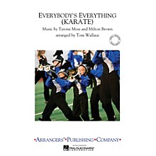 Arrangers Everybody's Everything (Karate) Marching Band Level 3 Arranged by Tom Wallace