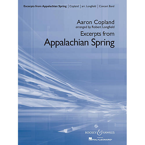 Boosey and Hawkes Excerpts from Appalachian Spring Concert Band Level 4 Composed by Copland Arranged by Robert Longfield