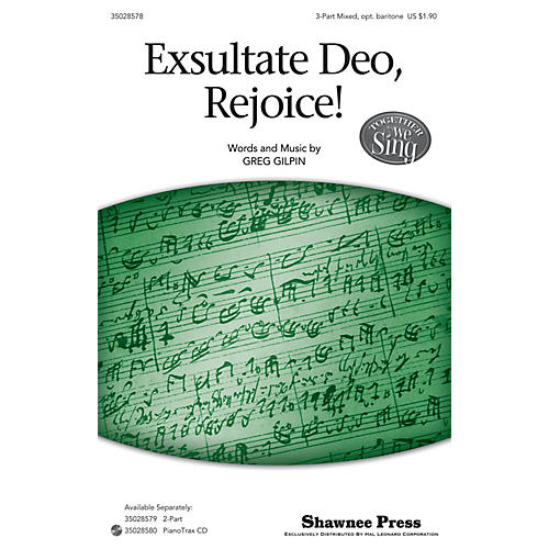 Shawnee Press Exsultate Deo, Rejoice! (Together We Sing Series) SAB composed by Greg Gilpin